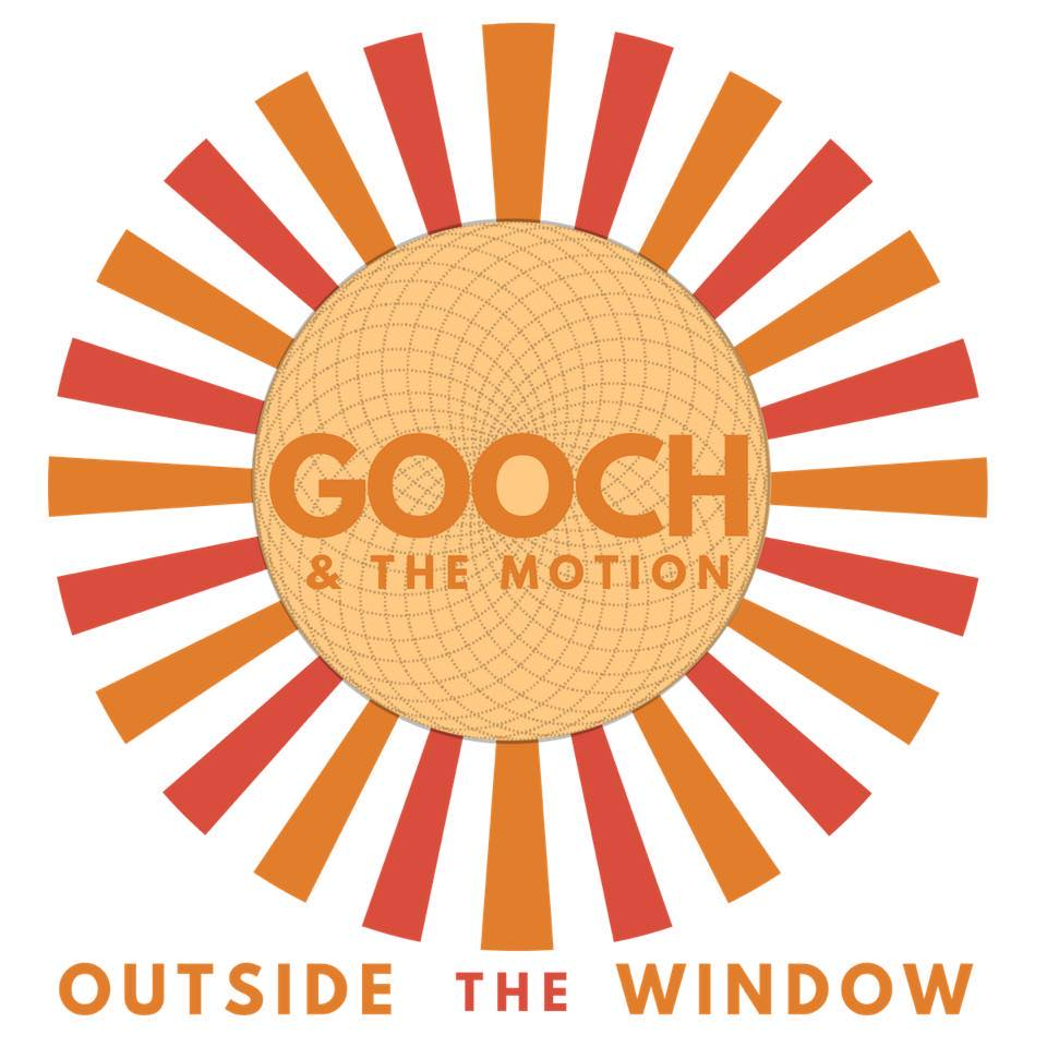 Gooch & The Motion - Outside the Window